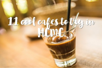 11 cool cafes to try in HCMC