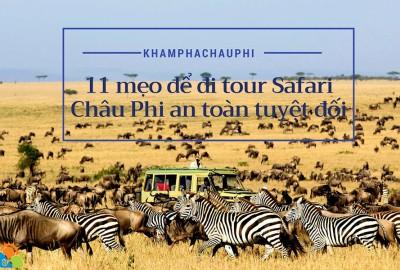 11 mẹo để trải nghiệm Safari Châu Phi an toàn tuyệt đối