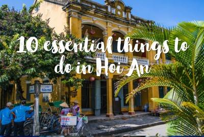 10 essential things to do in Hoi An