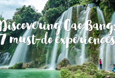 Discovering Cao Bang: 7 must-do experiences