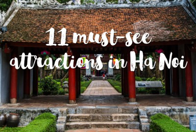 11 must-see attractions in Ha Noi